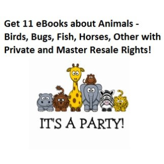 I will give you 11 eBooks about Animals – Birds, Bugs, Fish, Horses, Other with Private and Master Resale Rights