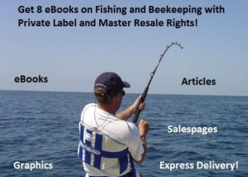 Get 8 eBooks on Fishing and Beekeeping with Private Label and Master Resale Rights