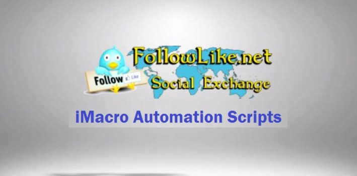 I will give you Followlike iMacro Scripts to collect Coins-Points Free and on Autopilot